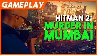 Hitman 2 Gameplay: Murder In Mumbai