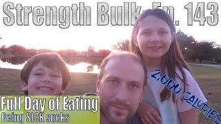 2,000 Calories Full Day of Eating | Sick | Vlog | Strength Bulk Ep. 143