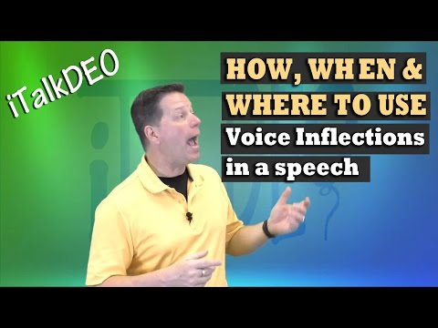 Voice Inflections, How, When and Where to use it in public speaking
