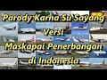 Parody Karna Su Sayang Versi Maskapai Penerbangan di Indonesia