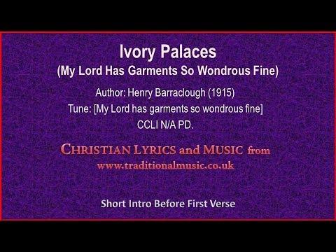 Ivory Palaces(My Lord Has Garments So Wondrous Fine) - Hymn Lyrics & Music