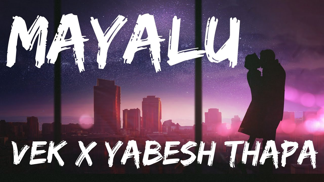Download Mayalu - Vek & Yabesh Thapa (Lyric Video) Class X Presentation