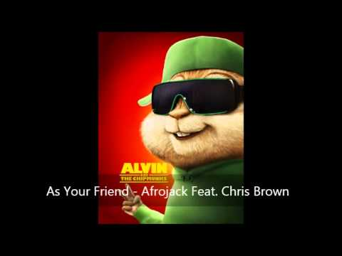 As Your Friend - Afrojack Feat. Chris Brown (Version Chipmunks)