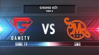 [Chung Kết] GAMETV vs SMG [Ván 5][26.11.2017] - Garena Liên Quân Mobile