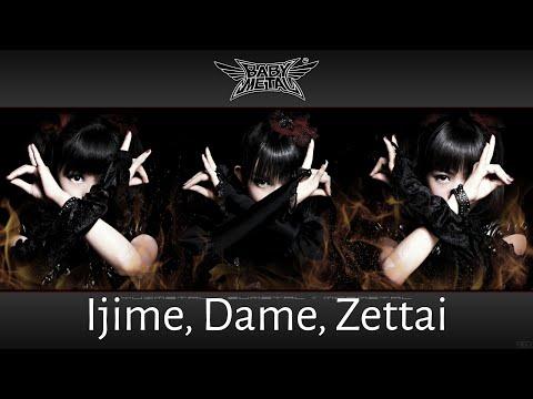 BABYMETAL - Ijime, Dame, Zettai (lyrics Japanese-English)