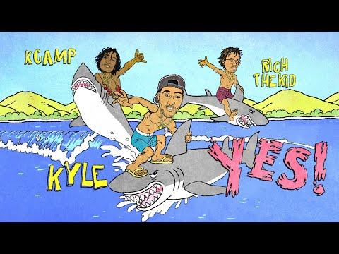 KYLE - YES! Feat. Rich The Kid & K CAMP [Lyric Video]