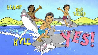 Kyle - Yes! Feat. Rich The Kid & K Camp Lyric Video