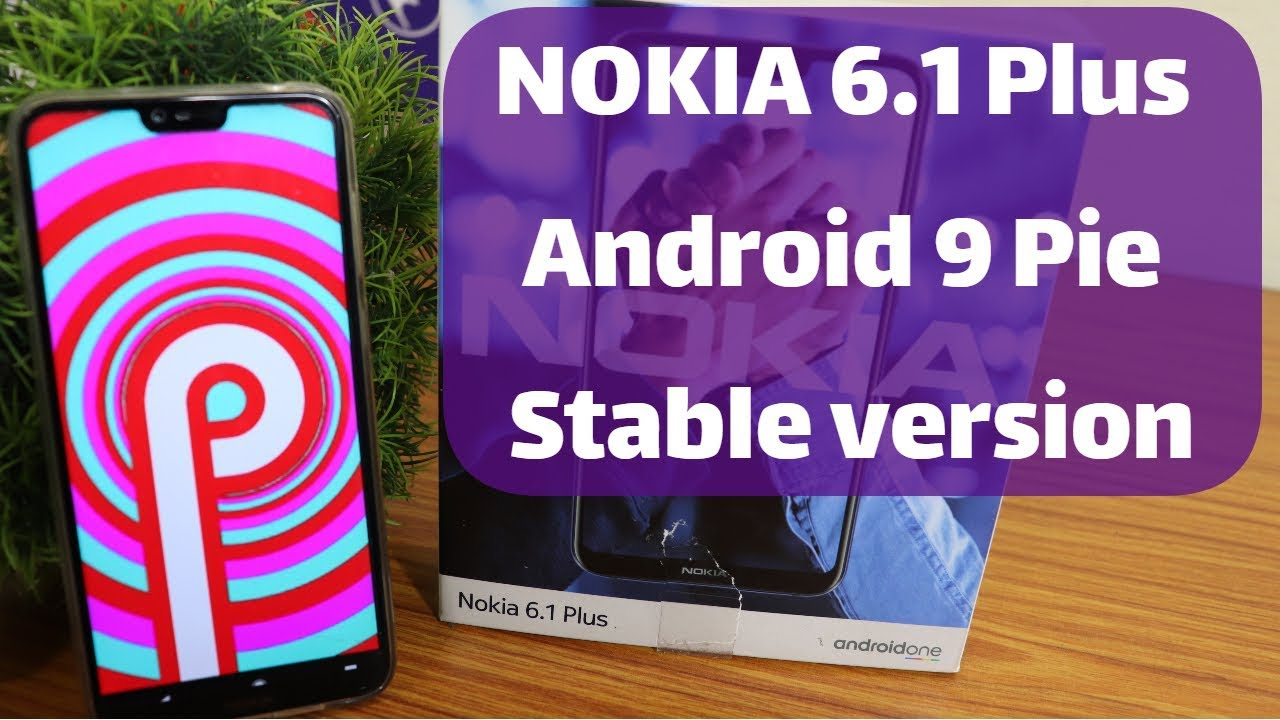 Nokia 6 1 Plus Pie Update Features   What is new in Android Pie ?