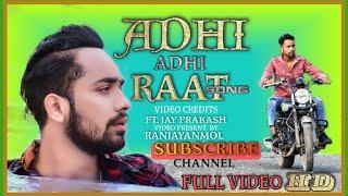 Adhi Adhi Raat | Bilal saeed | Jay mullen | Official Full VIDEO | HD