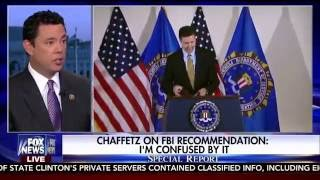 Chaffetz to FBI:  Be transparent with Clinton evidence, 7/5/16