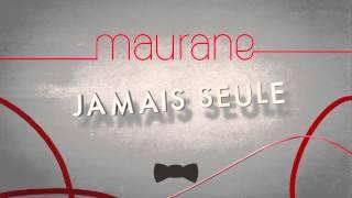Maurane / « Jamais seule » (extrait)