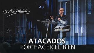 Atacados por hacer el bien - Andrés Corson - 24 Mayo 2015