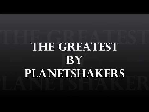 The Greatest by Planetshakers (Lyric Video)