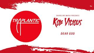 Shoreline Mafia (Rob Vicious) - Dear God [Official Audio]