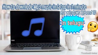 How to downlode  Mp3 songs in laptop in 1 minute. For windows 7,8 and 10 in telugu.