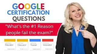 Google Certification Tips: What's the #1 reason people fail the Google Certified Educator Exam?
