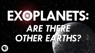 Exoplanets: Are There Other Earths? | It