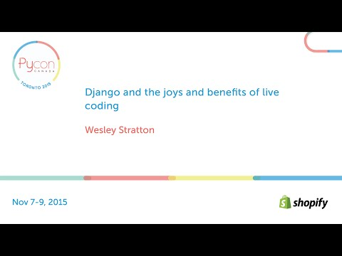 Django and the joys and benefits of live coding (Wesley Stratton)