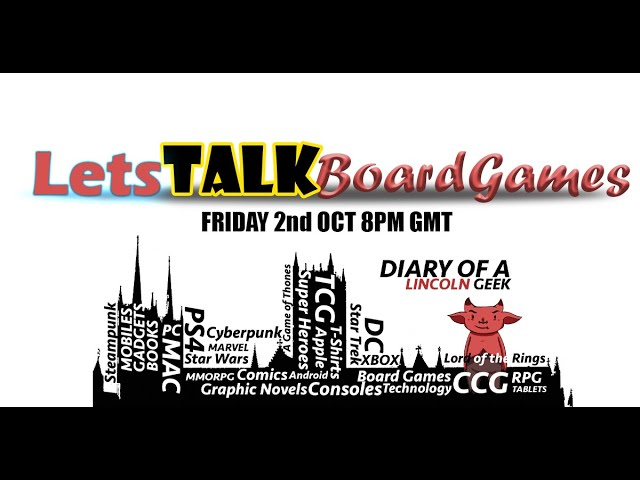Diary of a Lincoln Geek, Let's Talk Board Games..  Episode 2
