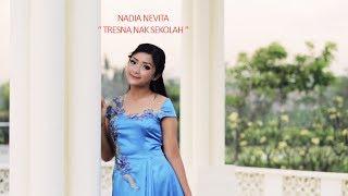 Nadia Nevita   - Tresna Nak Sekolah