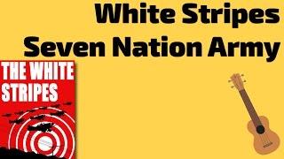 White Stripes - Seven Nation Army. Ukulele lesson