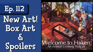 Ep. 112: Box Art and Animal Crossing Spoilers (Haken: An Animal Crossing Podcast)