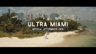 Ultra Miami 2016 Aftermovie (4K) 2017 Video
