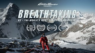 Breathtaking: K2 - The World's Most Dangerous Mountain | Eddie Bauer