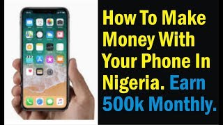 How To Make Money With Your Phone In Nigeria, Earn N500k Monthly, Recharge Alert International