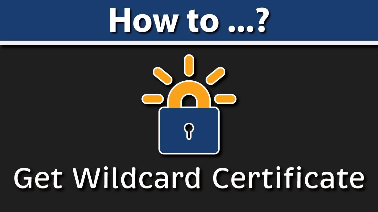 How to Get Letsencrypt Wildcard Certificate (Using Letsencrypt Nginx DNS Challenge)
