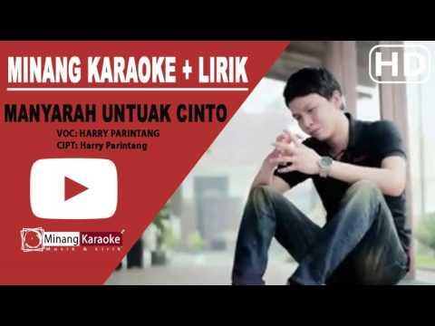Harry Parintang - Manyarah Untuak Cinto karaoke