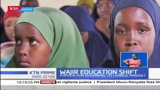 Wajir Education shift as population begins to change mindset