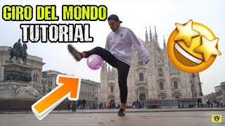 Come fare il GIRO DEL MONDO-Freestyle Calcio Tutorial
