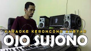 Download Minus One Keroncong Ambyar Ojo Sujono Pak Dhe Didi Kempot Karaoke