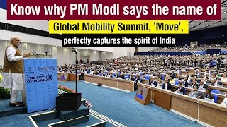 Know why PM says the name of Global Mobility Summit, 'Move', perfectly captures the spirit of India