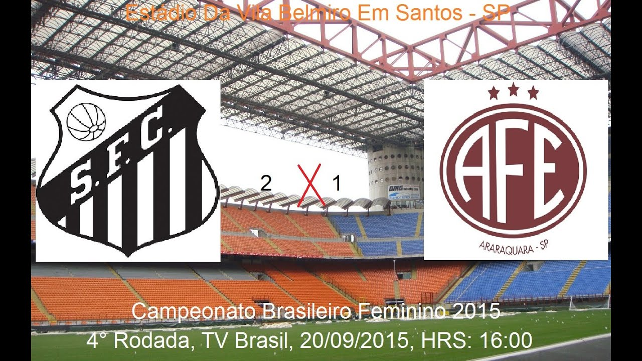 Campeonato Brasileiro Feminino 2015 Santos 2 x 1 Ferroviaria de Araraquara 9c45f99a3bbb6