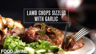 Lamb Chops Sizzled with Garlic | Food & Wine