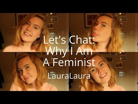 Let's Chat: Why I Am A Feminist
