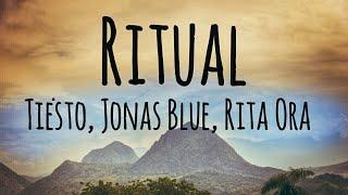 Tiësto, Jonas Blue, & Rita Ora- Ritual (Lyrics)