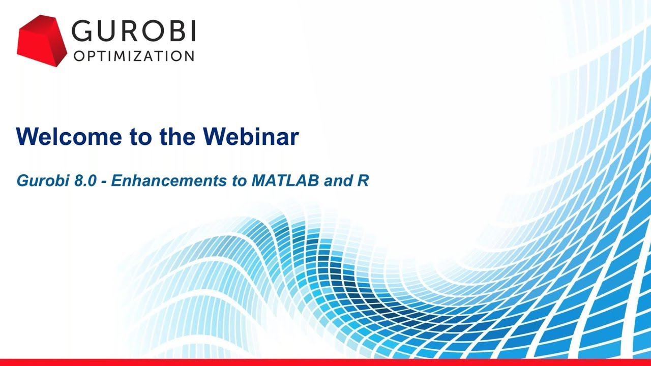 Gurobi 8 0 - Latest Enhancements to R and MATLAB APIs - Gurobi