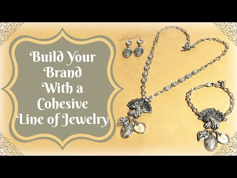 The Business of Jewelry Making: Build Your Brand with a Cohe