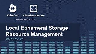 Local Ephemeral Storage Resource Management - Jing Xu, Google