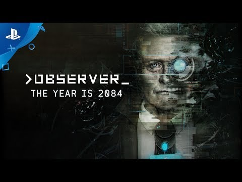 Observer - The Year is 2084 Trailer | PS4