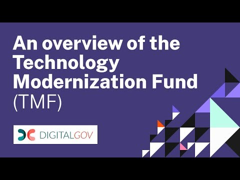 An Overview of the Technology Modernization Fund (TMF)