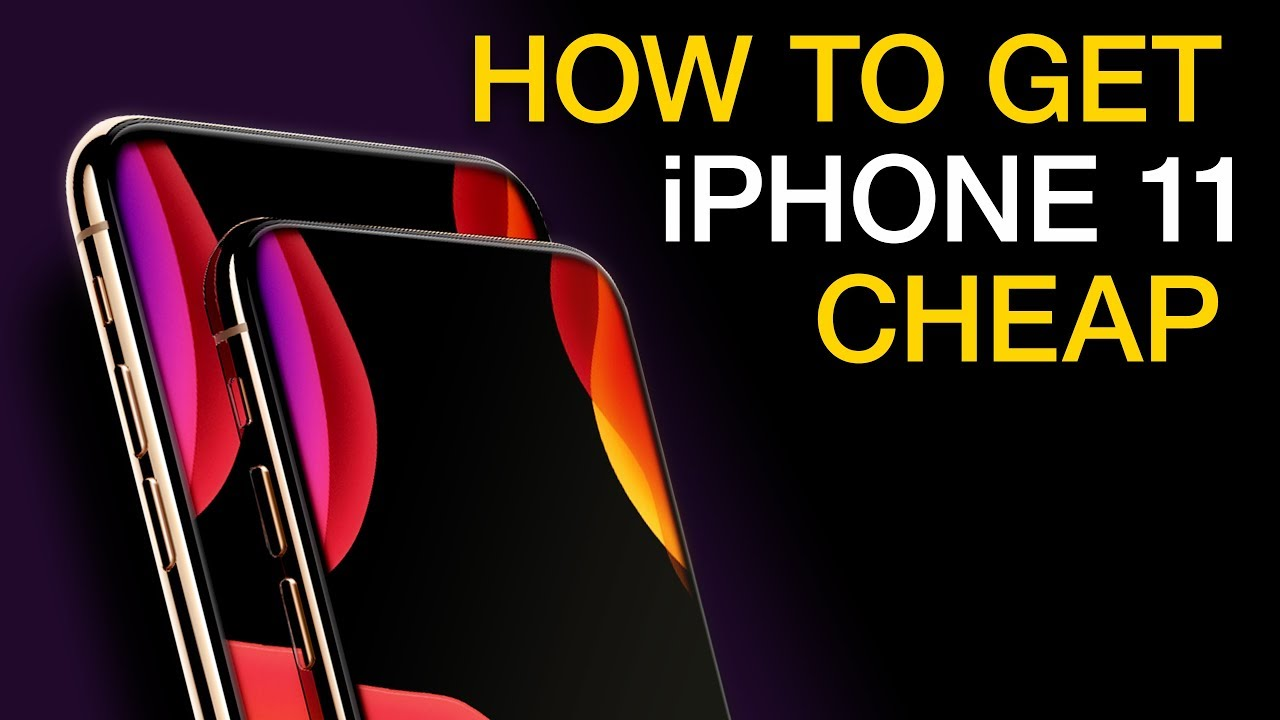 How To Get Iphone 11 For Cheap Youtube