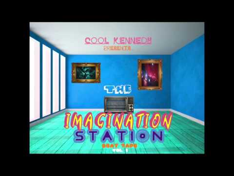 Cool Kennedy Presents- The Imagination Station Beat Tape Vol  1