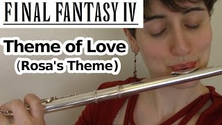 Theme of Love, Rosa's Theme (FF4) - Flute Cover