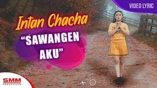 Download Lagu Intan Chacha - Sawangen Aku (OFFICIAL LYRIC) mp3