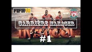 FIFA 18 | Carrière Manager | Liverpool FC #1 - Le choix du coeur !