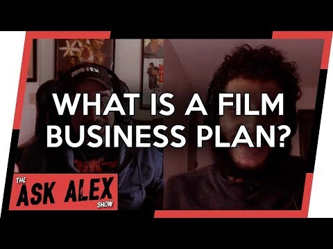 What is a Film Business Plan? - The Ask Alex Show 005